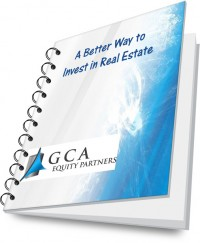 GCA A Better Way to Invest in Real Estate